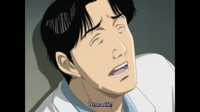 monster dr Tenma saying what a life as he cries about his promotion